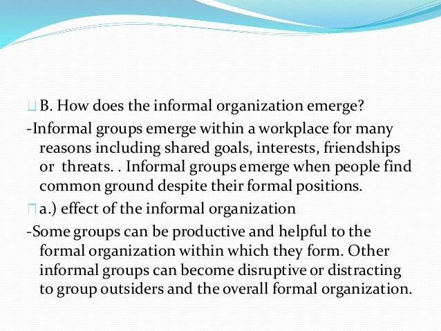 the impact of informal relationships forming within formal organizations Ebscohost serves thousands of libraries with premium essays, articles and other content including the impact of informal communications in organizations.