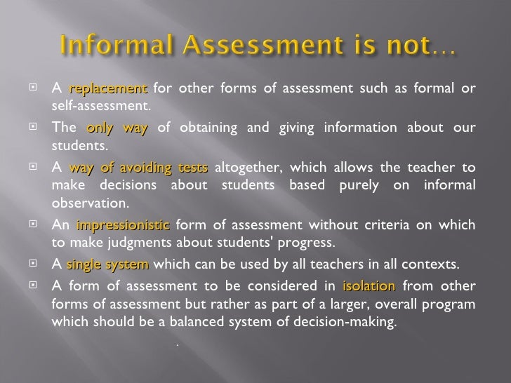 Informal Assessment – Formal Assessment