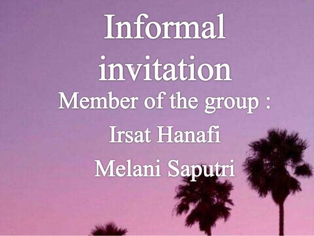 DEFINATION INFORMAL INVITATION THE FORM INFORMAL INVITATION DIRECT AND INDIRECT INFORMAL INVITATION
