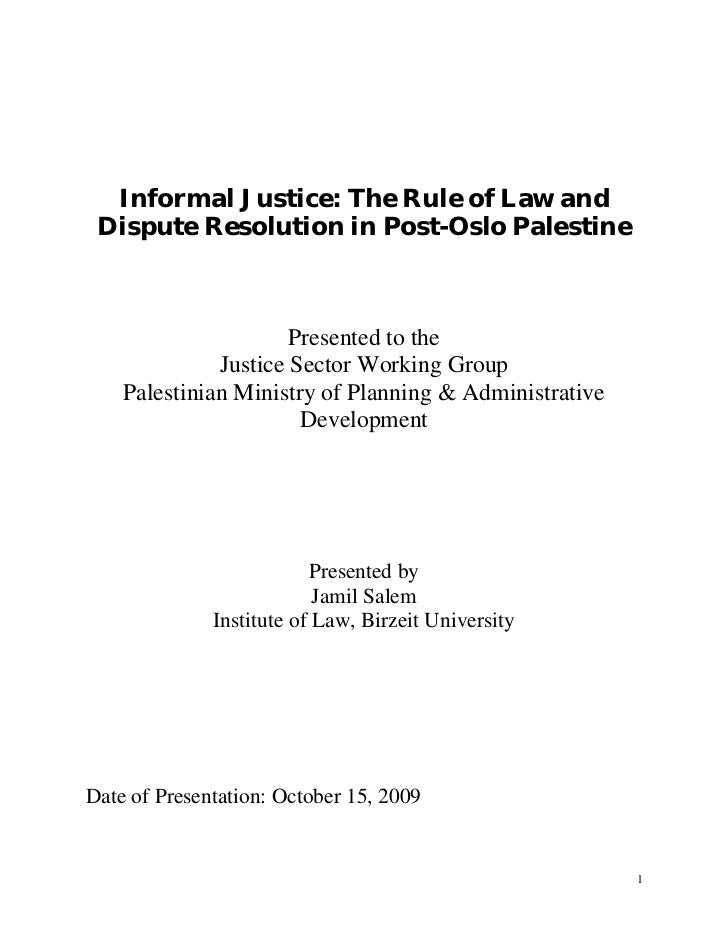 Informal Justice: The Rule of Law and Dispute Resolution in Post-Oslo Palestine                      Presented to the     ...