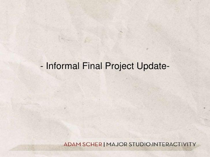 - Informal Final Project Update-<br />