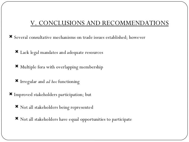 V. CONCLUSIONS AND RECOMMENDATIONS <ul><li>Several consultative mechanisms on trade issues established; however </li></ul>...