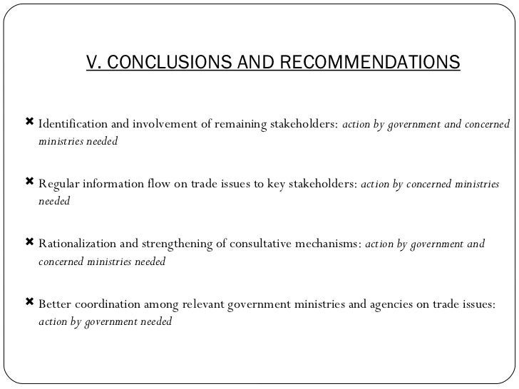 V. CONCLUSIONS AND RECOMMENDATIONS <ul><li>Identification and involvement of remaining stakeholders:  action by government...