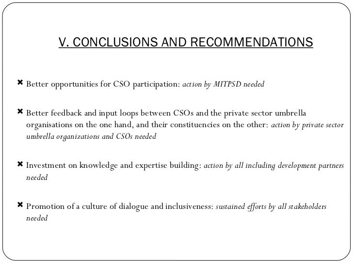 V. CONCLUSIONS AND RECOMMENDATIONS <ul><li>Better opportunities for CSO participation:  action by MITPSD needed </li></ul>...