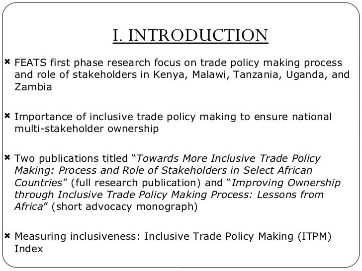 I. INTRODUCTION <ul><li>FEATS first phase research focus on trade policy making process and role of stakeholders in Kenya,...