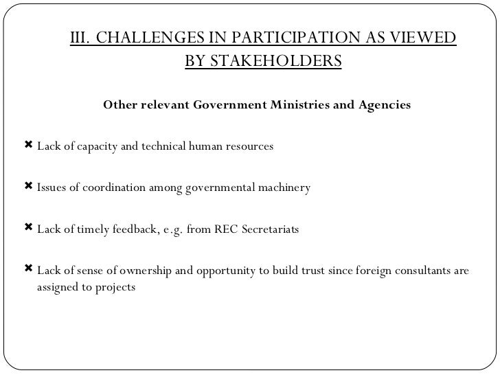 III. CHALLENGES IN PARTICIPATION AS VIEWED BY STAKEHOLDERS <ul><li>Other relevant Government Ministries and Agencies </li>...