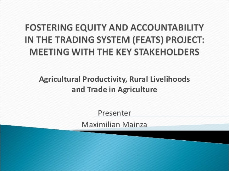 Agricultural Productivity, Rural Livelihoods and Trade in Agriculture Presenter Maximilian Mainza