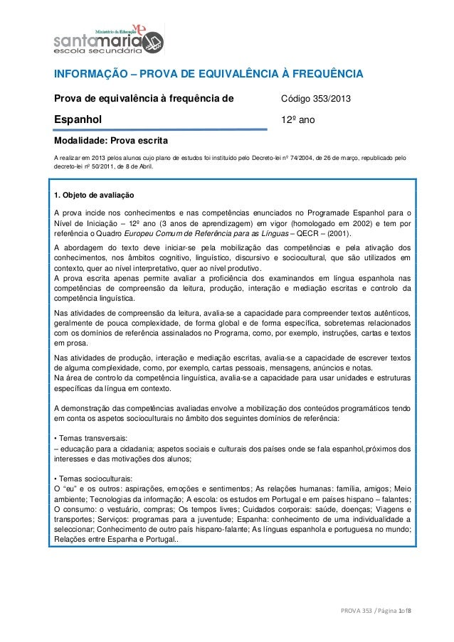PROVA 353 / Página 1of8INFORMAÇÃO – PROVA DE EQUIVALÊNCIA À FREQUÊNCIAProva de equivalência à frequência de Código 353/201...
