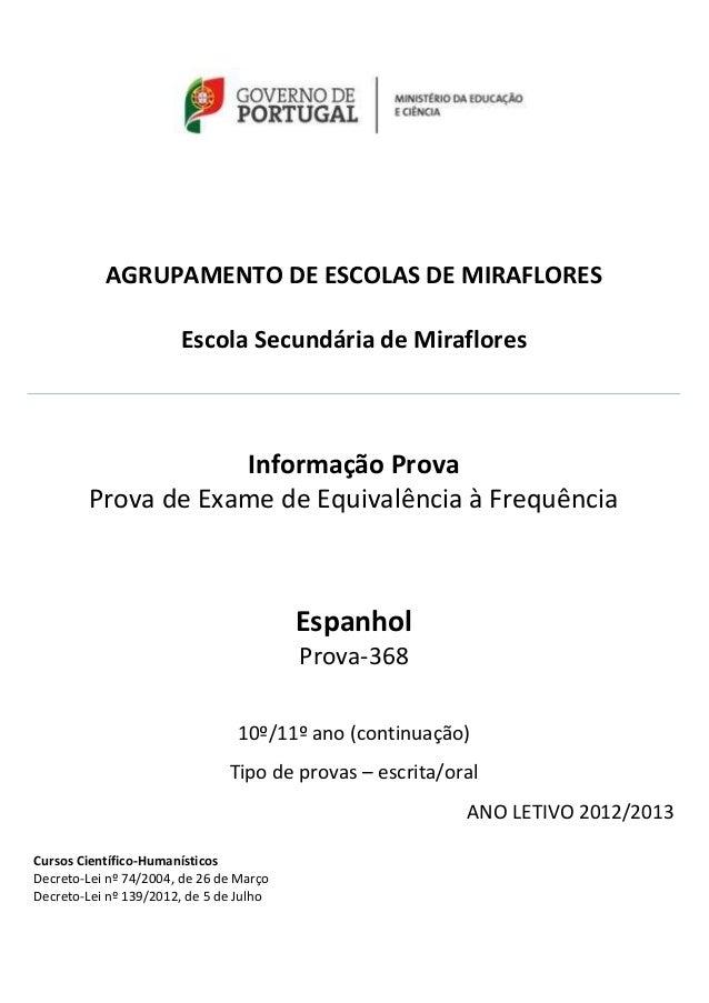 AGRUPAMENTO DE ESCOLAS DE MIRAFLORESEscola Secundária de MirafloresInformação ProvaProva de Exame de Equivalência à Frequê...