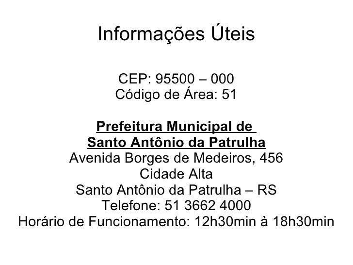Informações Úteis               CEP: 95500 – 000              Código de Área: 51              Prefeitura Municipal de     ...