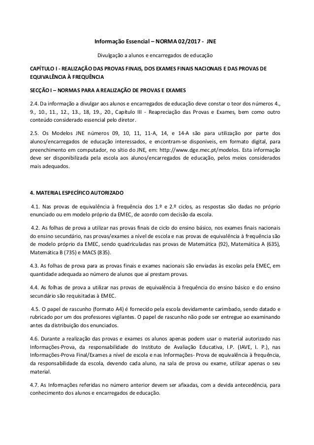 Informação Essencial – NORMA 02/2017 - JNE Divulgação a alunos e encarregados de educação CAPÍTULO I ‐ REALIZAÇÃO DAS PROV...