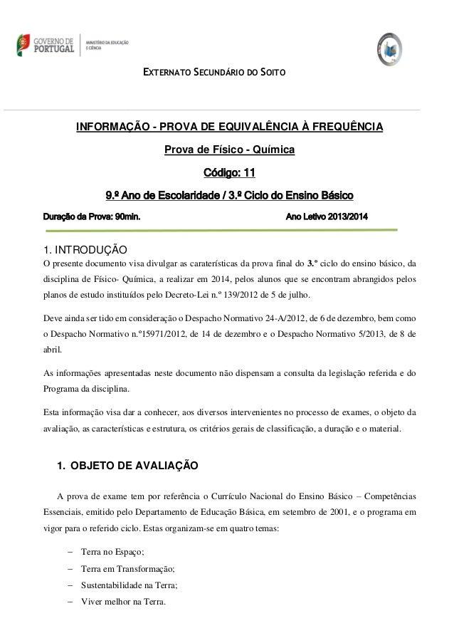 EXTERNATO SECUNDÁRIO DO SOITO INFORMAÇÃO - PROVA DE EQUIVALÊNCIA À FREQUÊNCIA Prova de Físico - Química Código: 11 9.º Ano...
