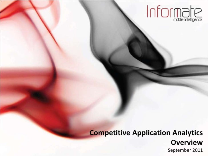 Competitive Application Analytics Overview<br />September 2011 <br />