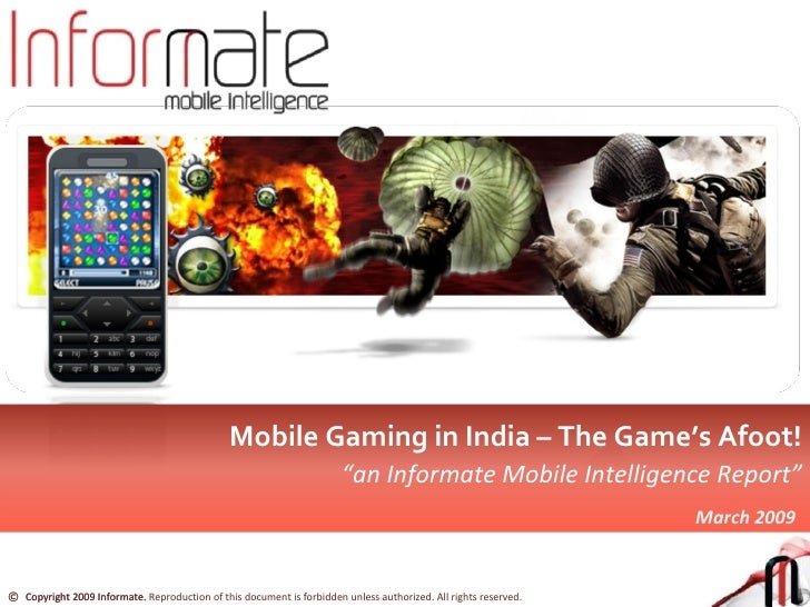 "Mobile Gaming in India – The Game's Afoot! "" an Informate Mobile Intelligence Report"" March   2009"