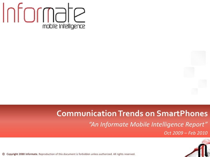 """Communication Trends for SmartPhones<br />""""An Informate Mobile Intelligence Report""""<br />India, Oct 2009 – Feb 2010<br />"""
