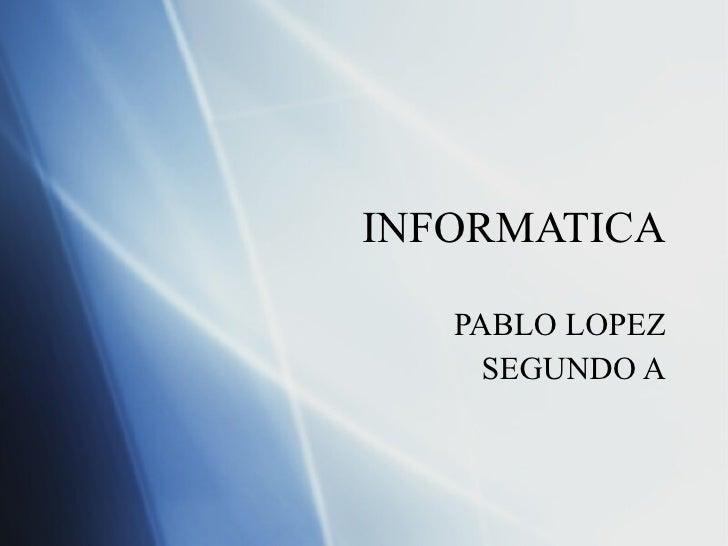 INFORMATICA PABLO LOPEZ SEGUNDO A