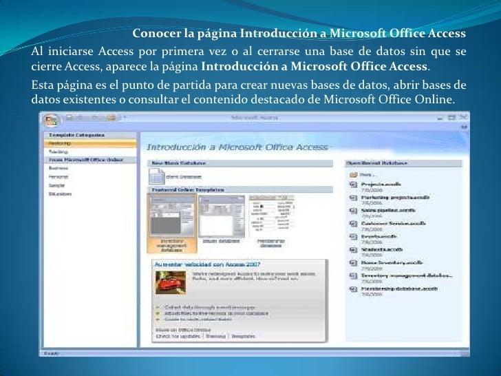 Conocer la página Introducción a Microsoft Office Access<br />Al iniciarse Access por primera vez o al cerrarse una base d...