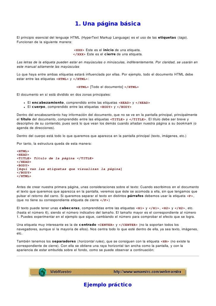 1. Una página básicaEl principio esencial del lenguaje HTML (HyperText Markup Language) es el uso de las etiquetas (tags)....