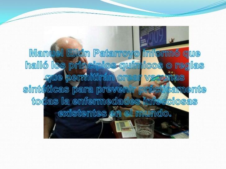 Manuel Elkin Patarroyo informó que halló los principios químicos o reglas que permitirán crear vacunas sintéticas para pre...