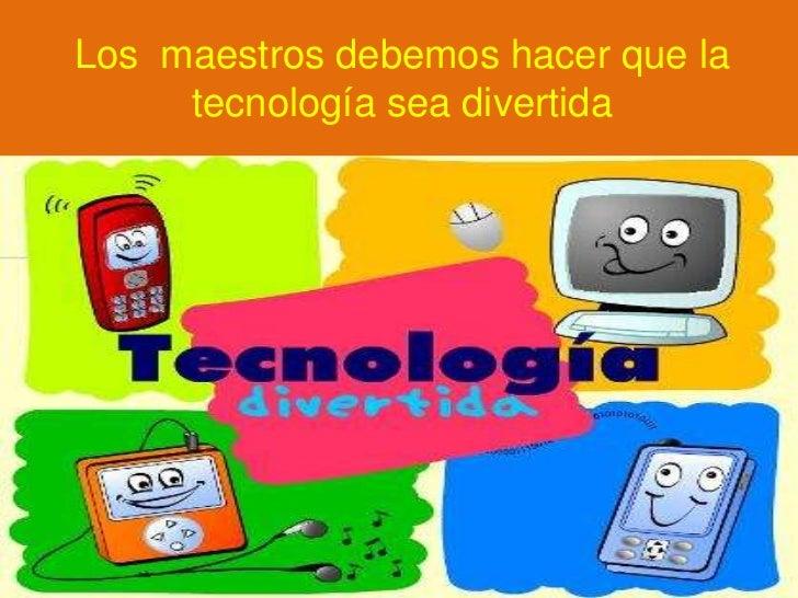 la tecnología como herramienta de enseñanza Slide 3