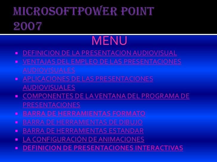 MENU DEFINICION DE LA PRESENTACION AUDIOVISUAL VENTAJAS DEL EMPLEO DE LAS PRESENTACIONES  AUDIOVISUALES APLICACIONES DE...