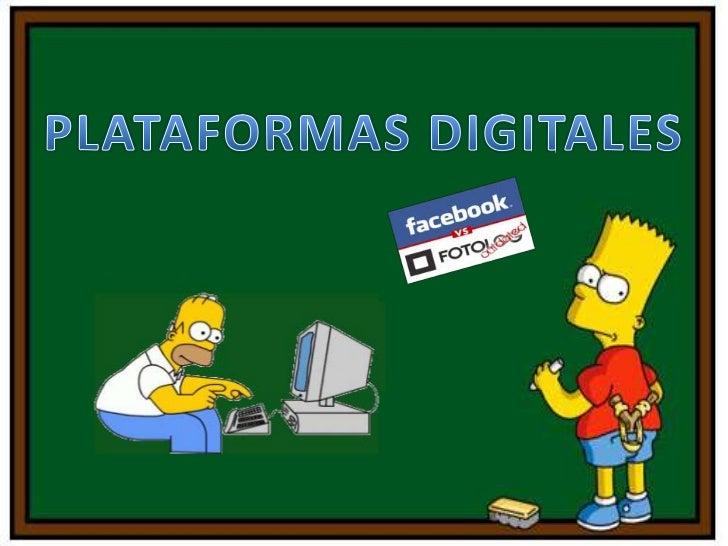PLATAFORMAS DIGITALES• Las plataformas digitales se definen como  sistemas tecnológicos inteligentes para  gestionar activ...