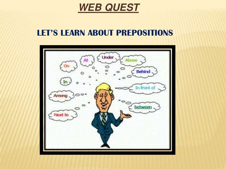 WEB QUESTLET'S LEARN ABOUT PREPOSITIONS