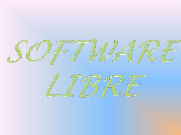 es la denominación delsoftware que respeta lalibertad de los usuarios sobresu producto adquirido, serefiere a la libertad ...