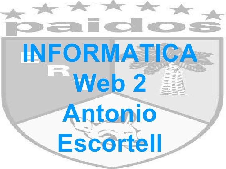 INFORMATICA Web 2 Antonio Escortell