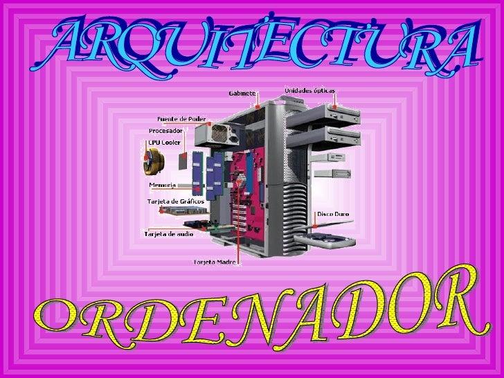 ARQUITECTURA ORDENADOR