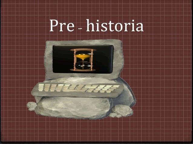 Pre - historia