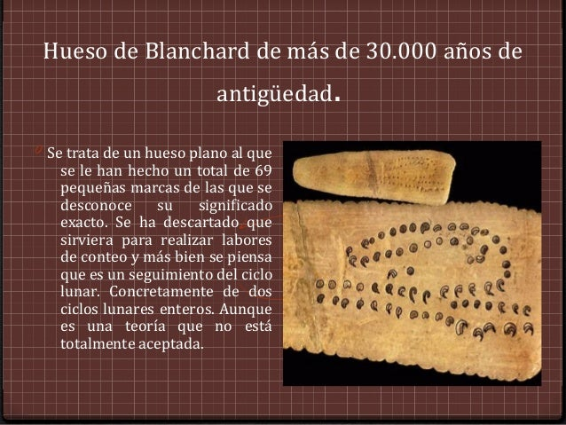 Hueso de Blanchard de más de 30.000 años de                          antigüedad.0 Se trata de un hueso plano al que   se l...