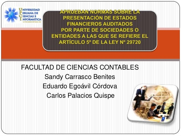 FACULTAD DE CIENCIAS CONTABLES Sandy Carrasco Benites Eduardo Egoávil Córdova Carlos Palacios Quispe