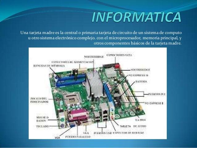 Una tarjeta madre es la central o primaria tarjeta de circuito de un sistema de computo u otro sistema electrónico complej...