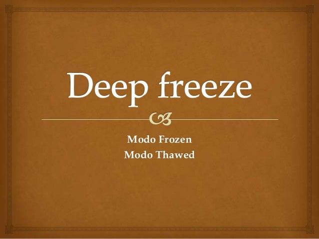 Modo Frozen Modo Thawed