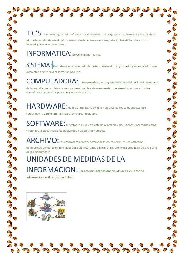 TIC'S: las tecnologías de la información y la comunicación agrupan los elementos y las técnicas  utilizadas en el tratamie...