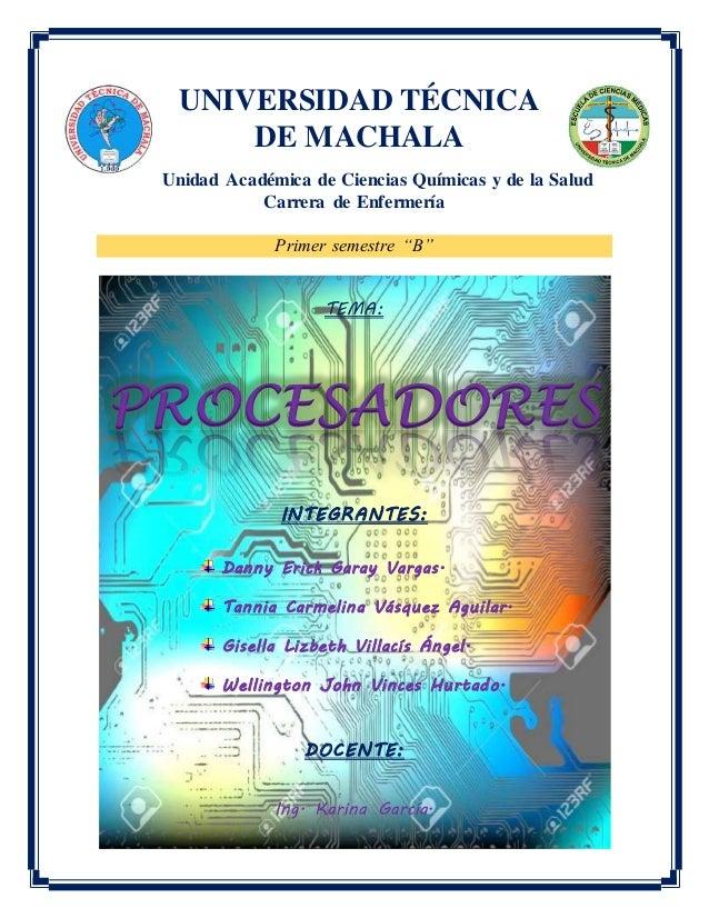 """UNIVERSIDAD TÉCNICA DE MACHALA Unidad Académica de Ciencias Químicas y de la Salud Carrera de Enfermería Primer semestre """"..."""