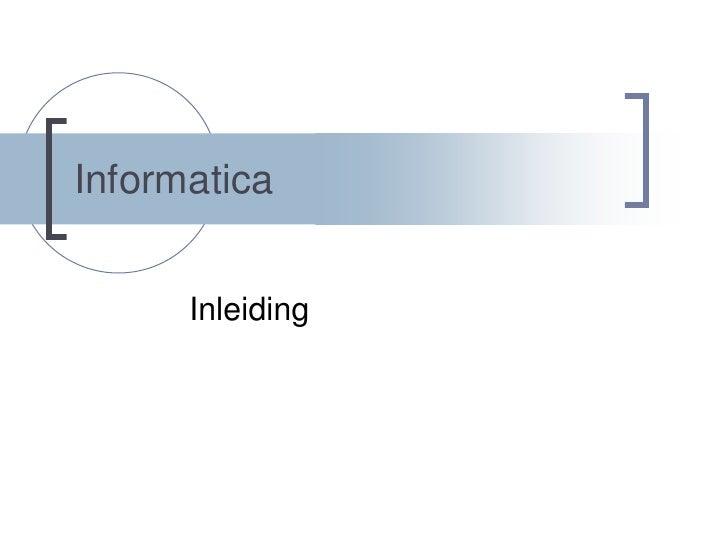 Informatica<br />Inleiding<br />