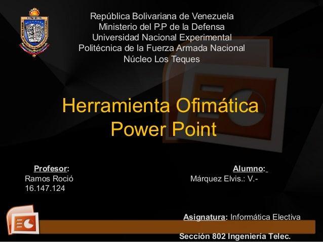 República Bolivariana de Venezuela Ministerio del P.P de la Defensa Universidad Nacional Experimental Politécnica de la Fu...