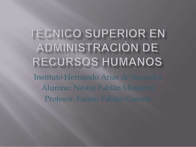 Instituto Hernando Arias de Saavedra Alumno: Néstor Fabián Mendoza Profesor: Fausto Fabián Garcete