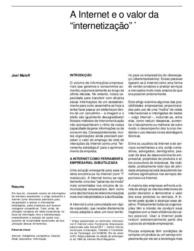 """ARTIGOS  A Internet e o valor da """"internetização"""" *  Joel Maloff  INTRODUÇÃO O volume de informações empresariais que gera..."""
