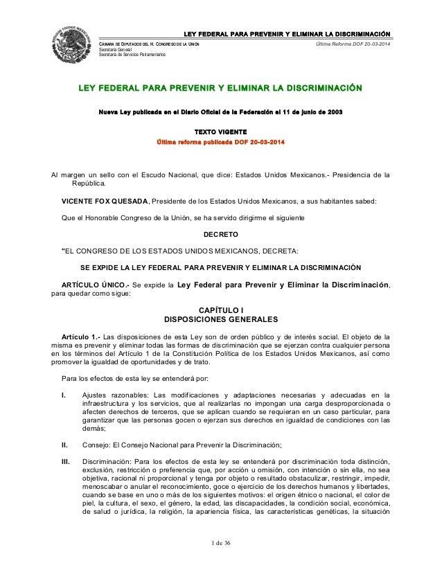 LEY FEDERAL PARA PREVENIR Y ELIMINAR LA DISCRIMINACIÓN CÁMARA DE DIPUTADOS DEL H. CONGRESO DE LA UNIÓN Secretaría General ...