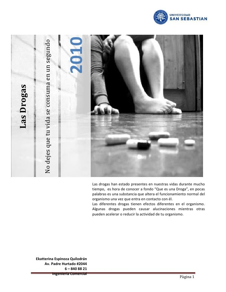 2010                  No dejes que tu vida se consuma en un segundo Las Drogas                                            ...