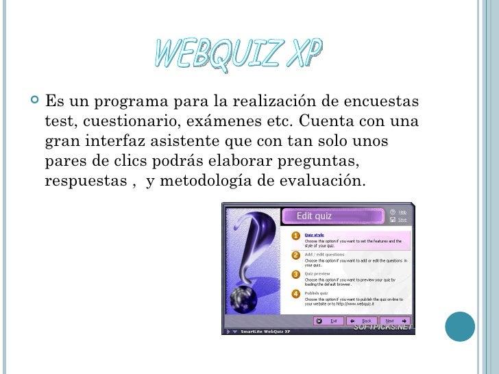 <ul><li>Es un programa para la realización de encuestas test, cuestionario, exámenes etc. Cuenta con una gran interfaz asi...