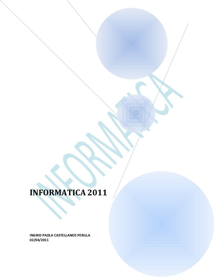 INFORMATICA 2011INGRID PAOLA CASTELLANOS PERILLA02/04/2011