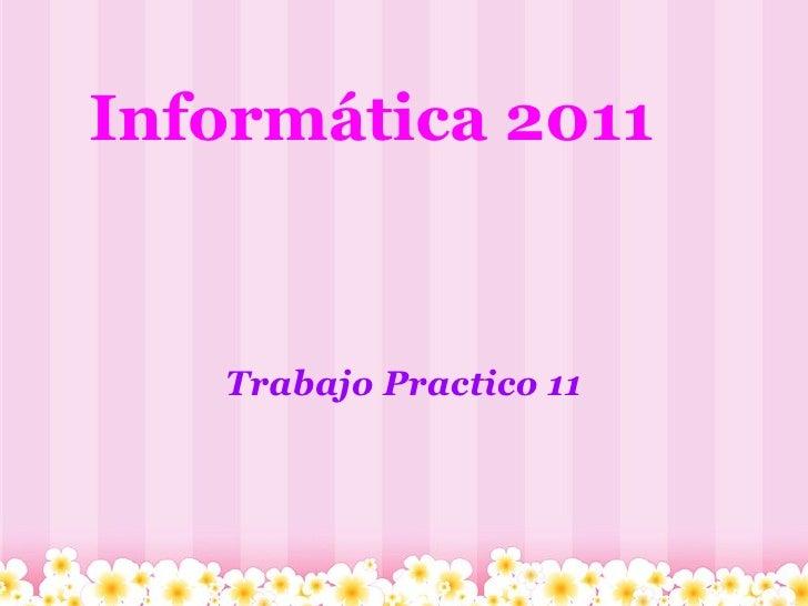 Informática2011 Trabajo Practico 11