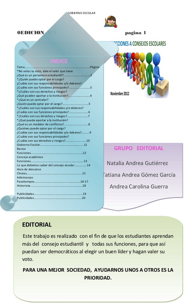 GOBIERNO ESCOLAR 0EDICION N°1 pagina 1 1 GRUPO EDITORIAL Natalia Andrea Gutiérrez Tatiana Andrea Gómez García Andrea Carol...