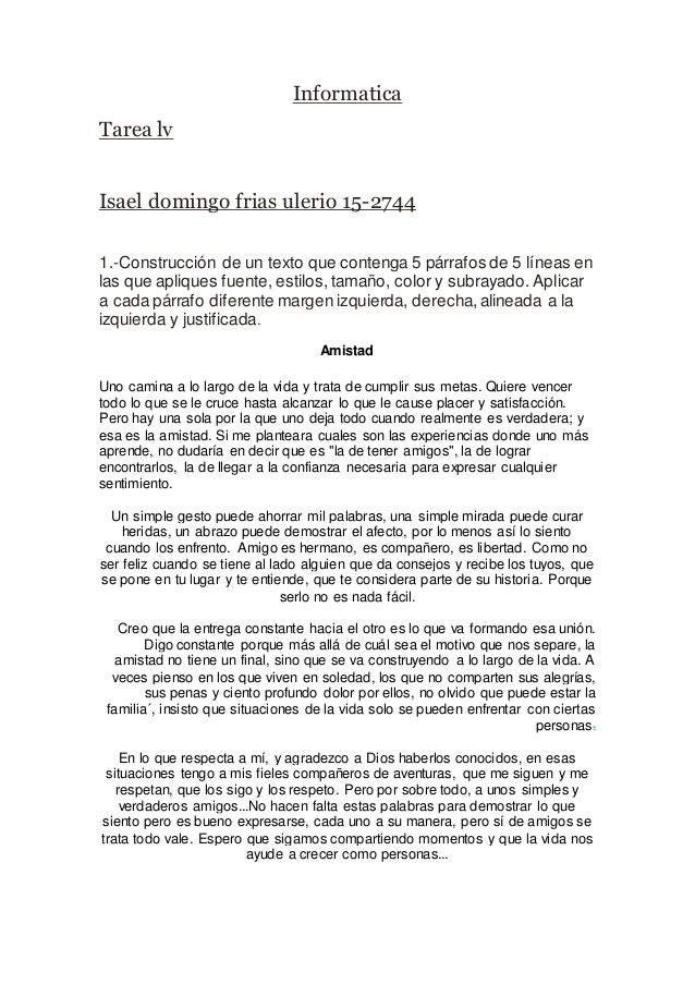 Informatica Tarea lv Isael domingo frias ulerio 15-2744 1.-Construcción de un texto que contenga 5 párrafos de 5 líneas en...