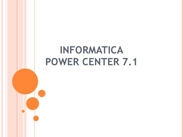 INFORMATICA POWER CENTER 7.1