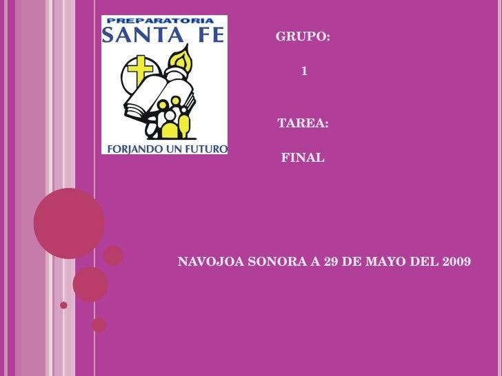 ALUMNO:  ANGÉLICA DENISSE MUNGUÍA HERNÁNDEZ PROFESOR(A):  ARTURO FLORES LINO GRUPO:  1 TAREA:  FINAL      NAVOJOA SONORA...